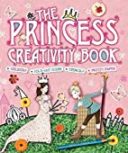 The Princess Creativity Book: Includes…