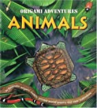 Origami Adventures: Animals by Nick Robinson