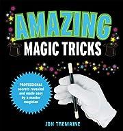 Amazing Magic Tricks de Jon Tremaine