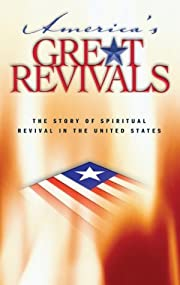 America's Great Revivals: The Story of…