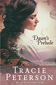 Dawn's Prelude (Song of Alaska Series, Book…
