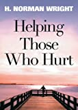 Helping Those Who Hurt: Reaching Out to YourFriends In Need