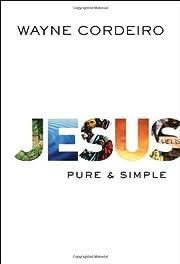 Jesus : pure and simple por Wayne Cordeiro