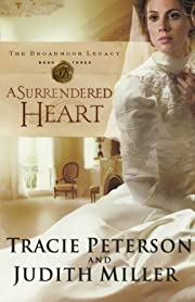 A Surrendered Heart (Broadmoor Legacy, Book…