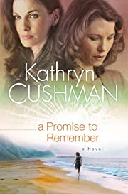 A Promise to Remember por Kathryn Cushman