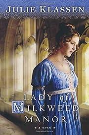 Lady of Milkweed Manor af Julie Klassen