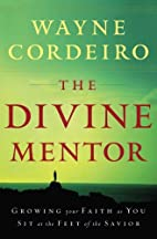 Divine Mentor, The: Growing Your Faith as…