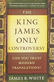 The King James Only Controversy: Can You…