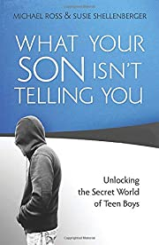 What Your Son Isn't Telling You:…