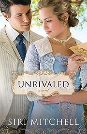 Unrivaled: A Novel af Siri Mitchell