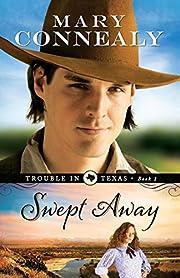 Swept Away (Trouble in Texas) de Mary…
