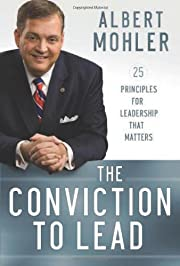 The Conviction to Lead: 25 Principles for…