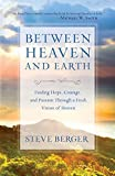 Between Heaven and Earth: Finding Hope,…