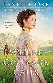 Where Courage Calls (Return to the Canadian…