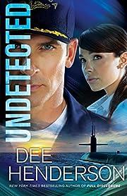Undetected de Dee Henderson