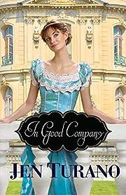 In Good Company by Jen Turano