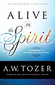 Alive in the Spirit: Experiencing the…