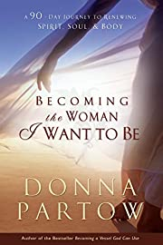Becoming the Woman I Want to Be de Donna…