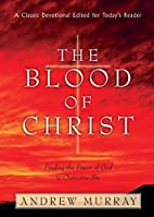 The Blood of Christ by Andrew Murray
