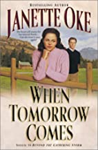 When Tomorrow Comes by Janette Oke