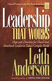 Leadership That Works de Leith Anderson