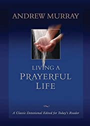 Living a prayerful life af Andrew Murray