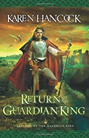 Return of the Guardian-King (Legends of the…