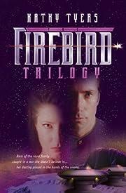 Firebird: A Trilogy (Tyers, Kathy) de Kathy…
