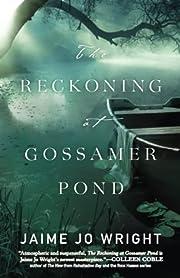 Reckoning at Gossamer Pond – tekijä:…