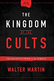 The Kingdom of the Cults: The Definitive…