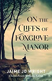 On the Cliffs of Foxglove Manor por Jaime Jo…