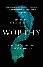 Worthy: Celebrating the Value of Women av…