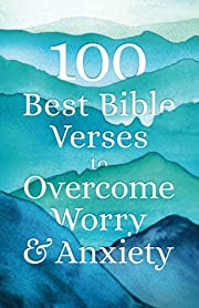 100 Best Bible Verses to Overcome Worry and…