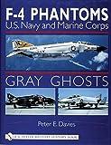 Gray ghosts : U.S. Navy and Marine Corps F-4 Phantoms / Peter E. Davies