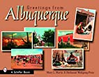 Greetings from Albuquerque by Mary L. Martin