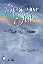 Twist Your Fate: 7 Steps to Fortune by Geof…