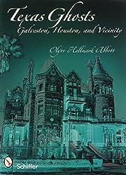 Texas ghosts : Galveston, Houston, and…
