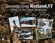 Greetings from Rutland, VT: Heart of the…