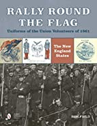 Rally Round the FlagUniforms of the Union…
