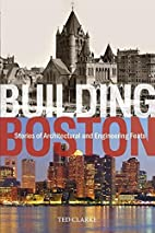 Building Boston: Stories of Architectural…