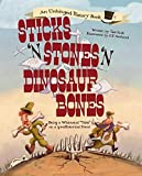 Sticks 'n' stones 'n' dinosaur bones : being a whimsical take on a (pre)historical event / written by Ted Enik ; illustrated by G.F. Newland