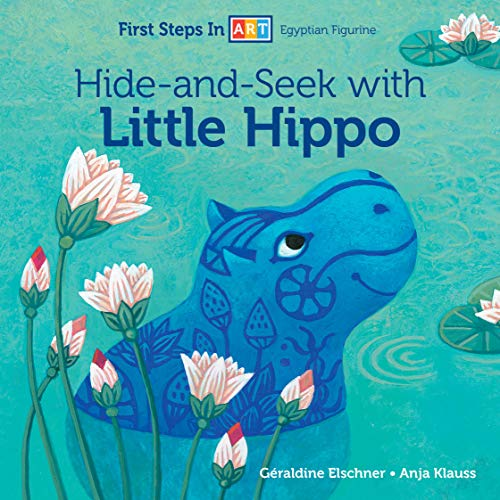 Hide and Seek with Little Hippo by Geraldine Elschner