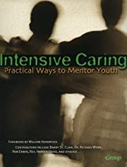 Intensive Caring: Practical Ways to Mentor…