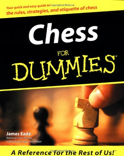 Chess For Dummies, Eade, James
