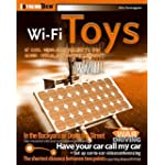 Wi-Fi Toys 15 Cool Wireless Projects for Home, Office, and Entertainment