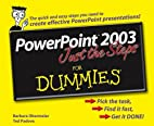 Powerpoint 2003 Just The Steps For Dummies…