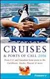 Frommer's Cruises & Ports of Call 2006 : From U.S. & Canadian Home Ports to the Caribbean, Alaska, Hawaii & More  (Frommer's Complete)