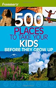 Frommer's 500 Places to Take Your Kids…
