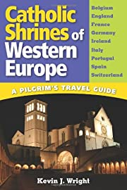 Catholic Shrines of Western Europe: A…