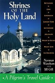 Shrines of the Holy Land: A Pilgrim's…
